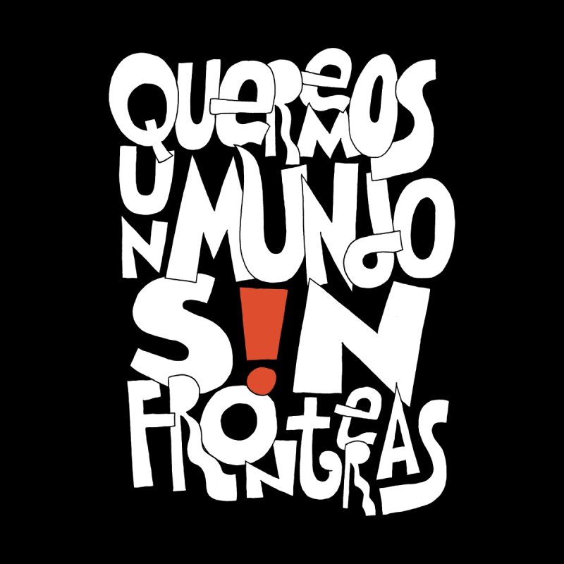 Queremos Un Mundo S!N Fronteras Men's T-Shirt by Active Ink