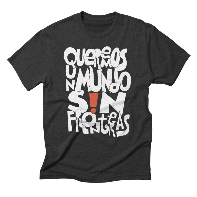 Queremos Un Mundo S!N Fronteras in Men's Triblend T-Shirt Heather Onyx by Active Ink
