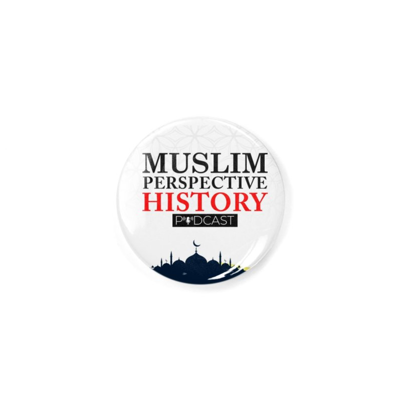 Muslim Prespective History Podcast Logo Accessories Button by muslim perspective history podcast store