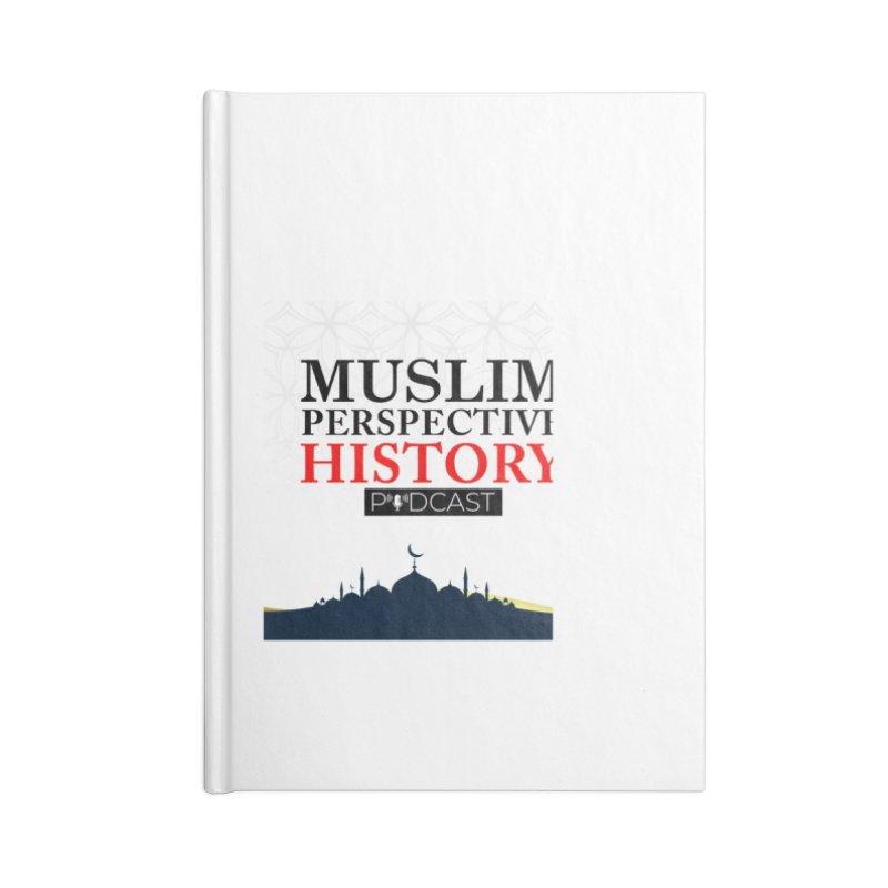 Muslim Prespective History Podcast Logo Accessories Notebook by muslim perspective history podcast store