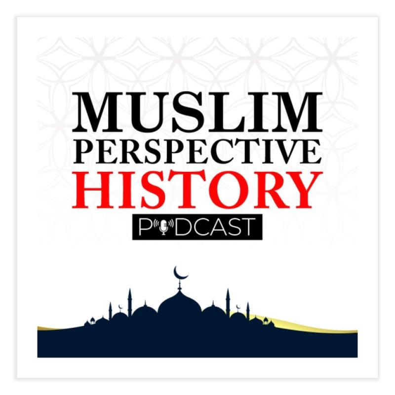 Muslim Prespective History Podcast Logo Home Fine Art Print by muslim perspective history podcast store