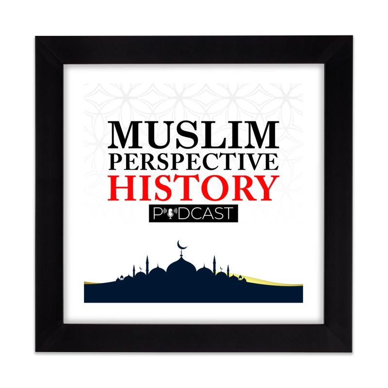 Muslim Prespective History Podcast Logo Home Framed Fine Art Print by muslim perspective history podcast store
