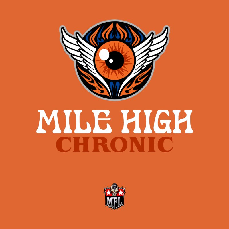 MFL Mile High Chronic apparel by Mutant Football League Team Store