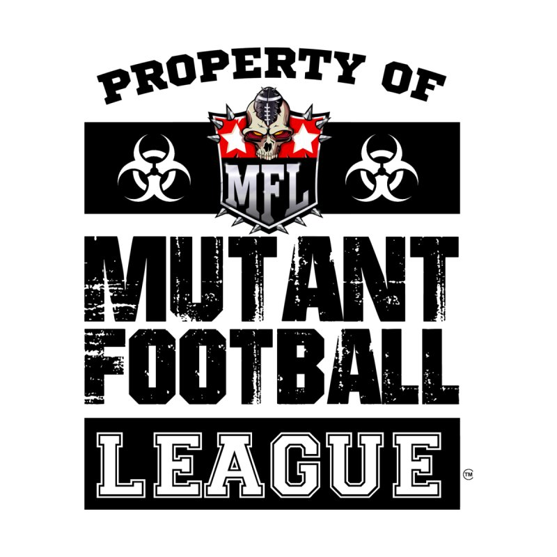 Property of MFL apparel by Mutant Football League Team Store