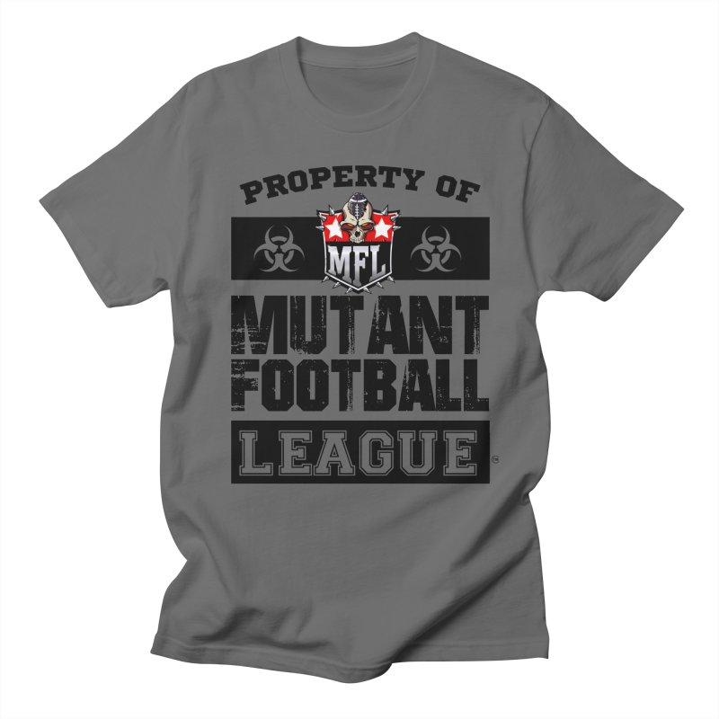 Property of MFL Men's T-Shirt by Mutant Football League Team Store