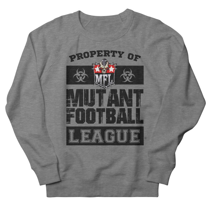 Property of MFL apparel Women's French Terry Sweatshirt by Mutant Football League Team Store