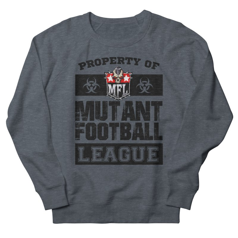Property of MFL apparel Men's French Terry Sweatshirt by Mutant Football League Team Store