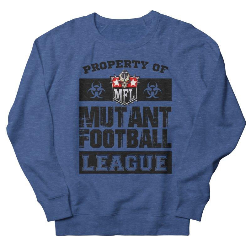 Property of MFL Men's Sweatshirt by Mutant Football League Team Store