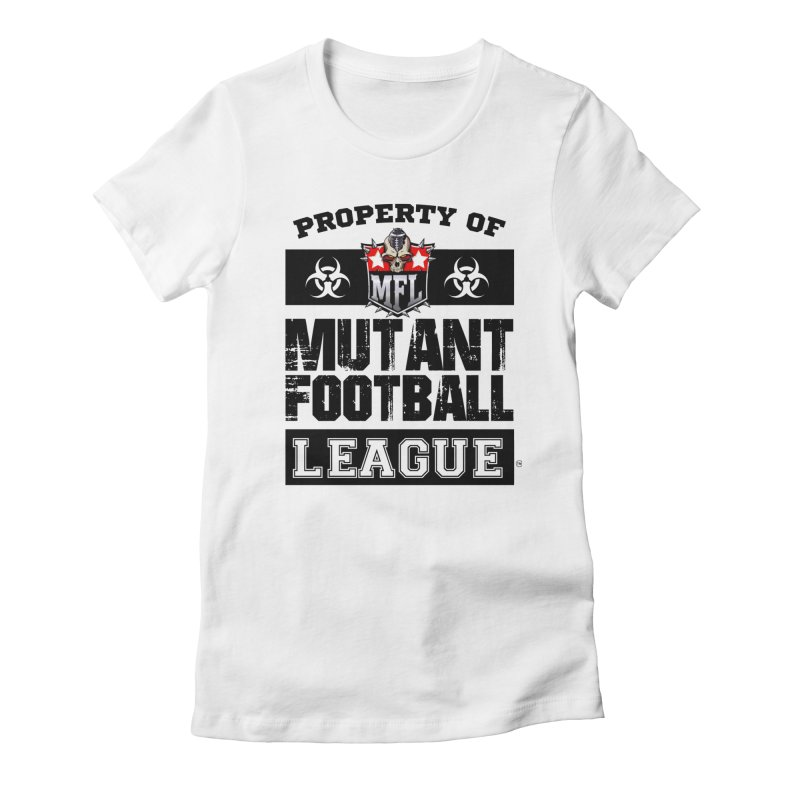 Property of MFL apparel Women's Fitted T-Shirt by Mutant Football League Team Store