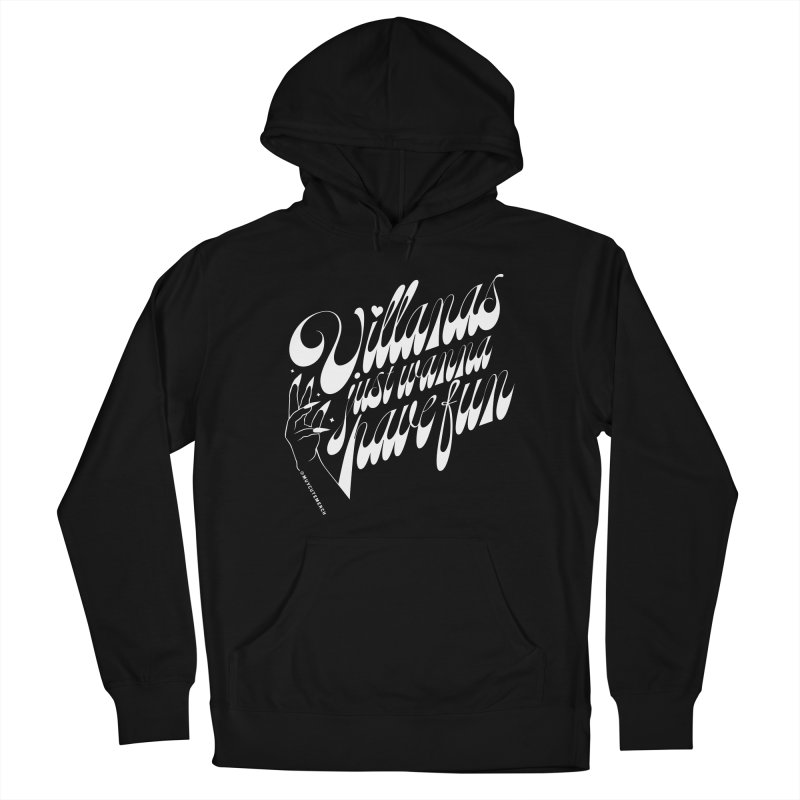 Villanas Just Wanna Have Fun Women's Pullover Hoody by Muy Cute Camisa Shop