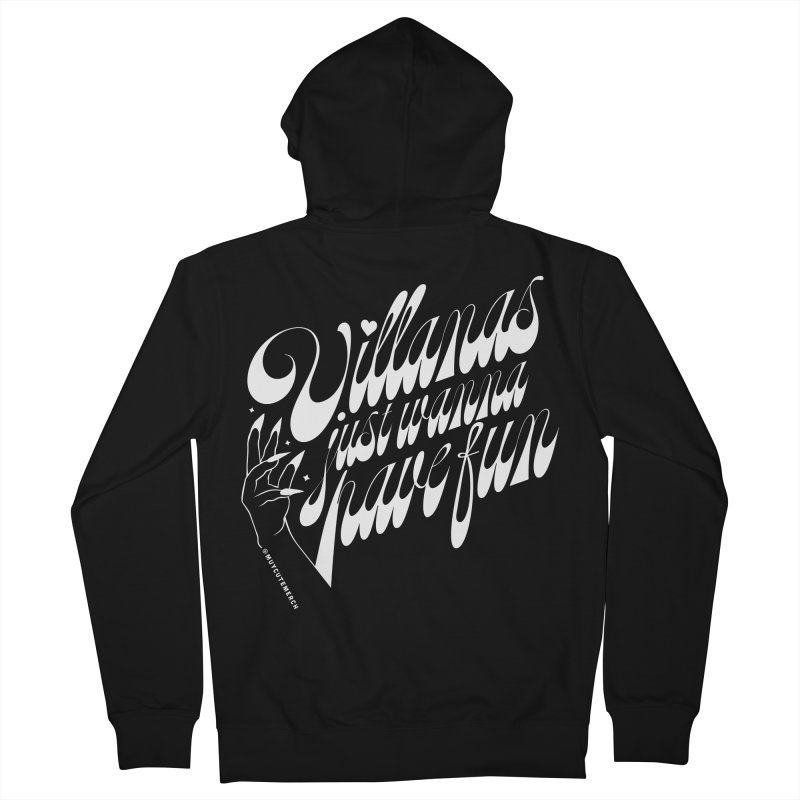 Villanas Just Wanna Have Fun Women's French Terry Zip-Up Hoody by Muy Cute Shop