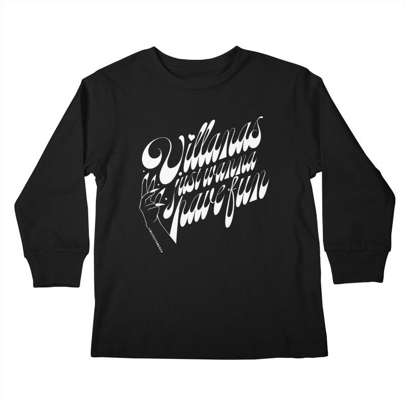 Villanas Just Wanna Have Fun Kids Longsleeve T-Shirt by Muy Cute Camisa Shop