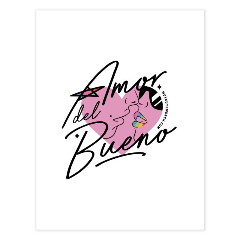 Amor Del Bueno (Black Text) Home Fine Art Print by Muy Cute Camisa Shop