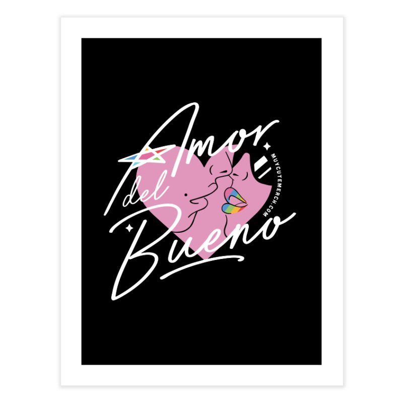 Amor Del Bueno (White Text) Home Fine Art Print by Muy Cute Camisa Shop