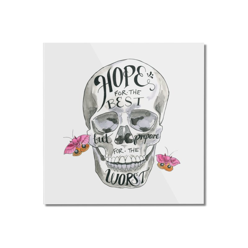 Hope for the Best Home Mounted Acrylic Print by mwashburnart's Artist Shop