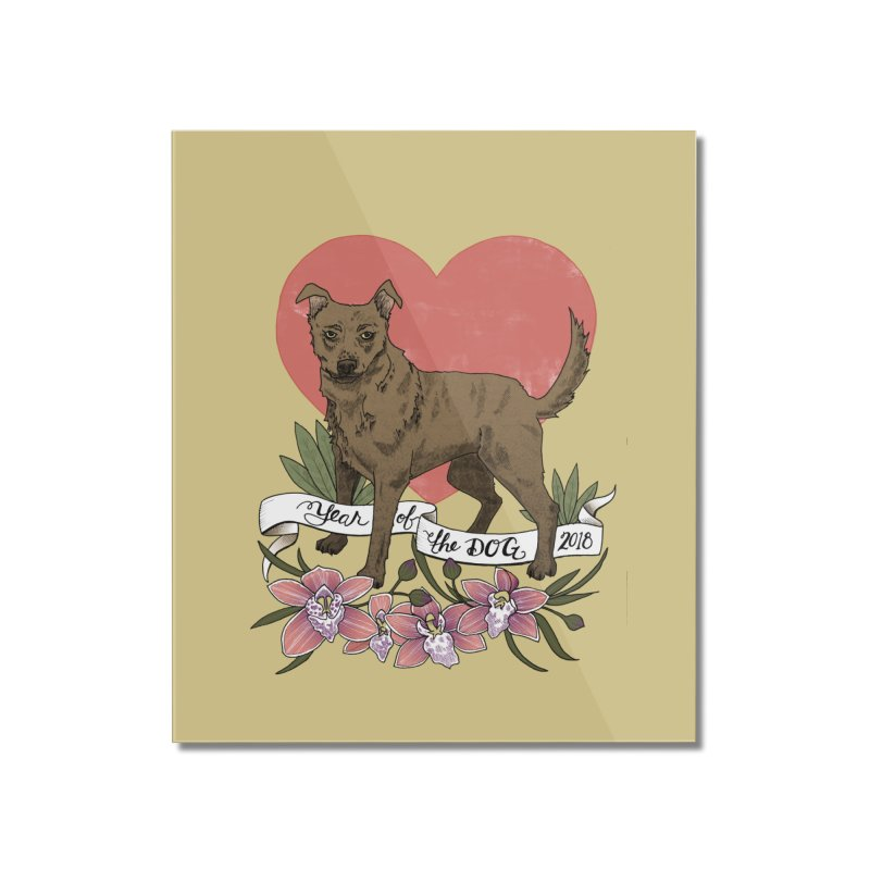 Year of the Dog Home Mounted Acrylic Print by mwashburnart's Artist Shop
