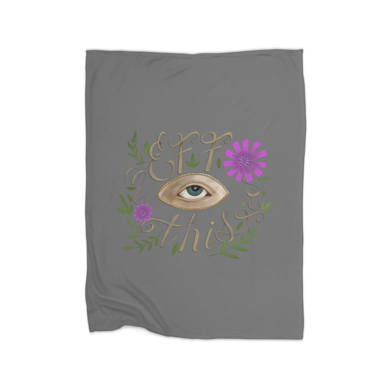 Eff This Home Fleece Blanket Blanket by mwashburnart's Artist Shop