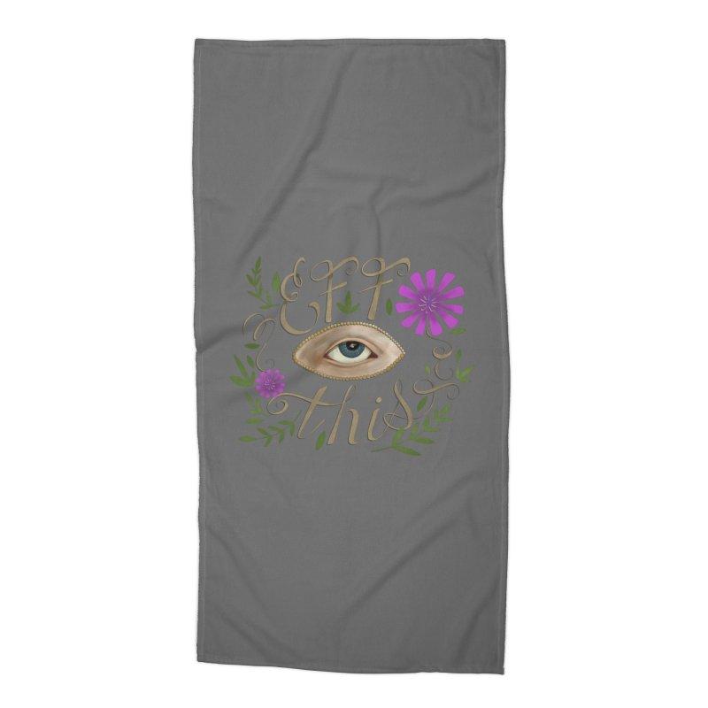Eff This Accessories Beach Towel by mwashburnart's Artist Shop