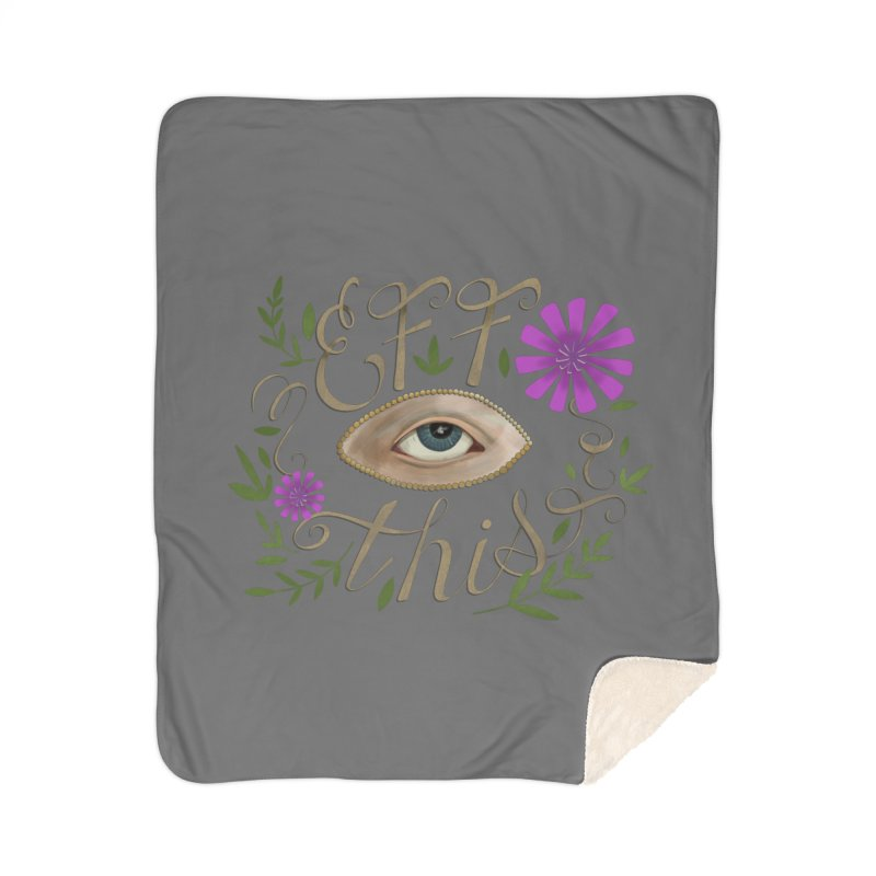 Eff This Home Sherpa Blanket Blanket by mwashburnart's Artist Shop
