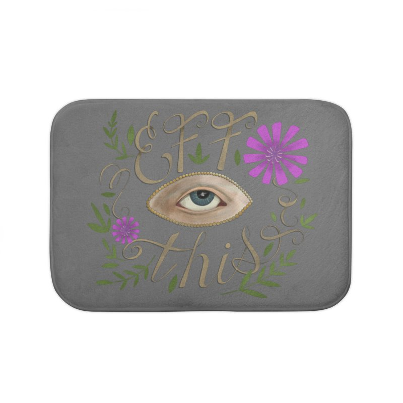 Eff This Home Bath Mat by mwashburnart's Artist Shop