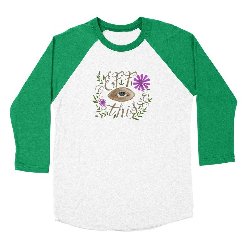 Eff This Men's Baseball Triblend Longsleeve T-Shirt by mwashburnart's Artist Shop