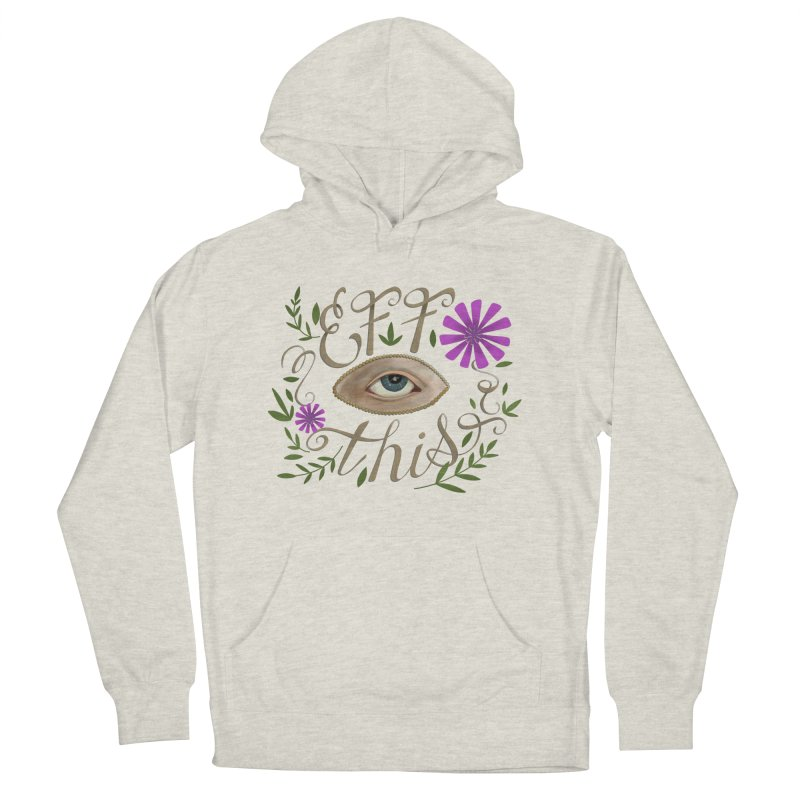 Eff This Women's French Terry Pullover Hoody by mwashburnart's Artist Shop