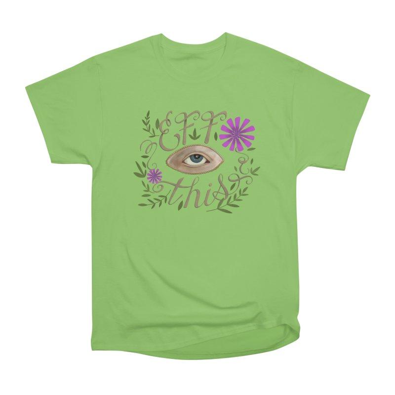 Eff This Women's Heavyweight Unisex T-Shirt by mwashburnart's Artist Shop
