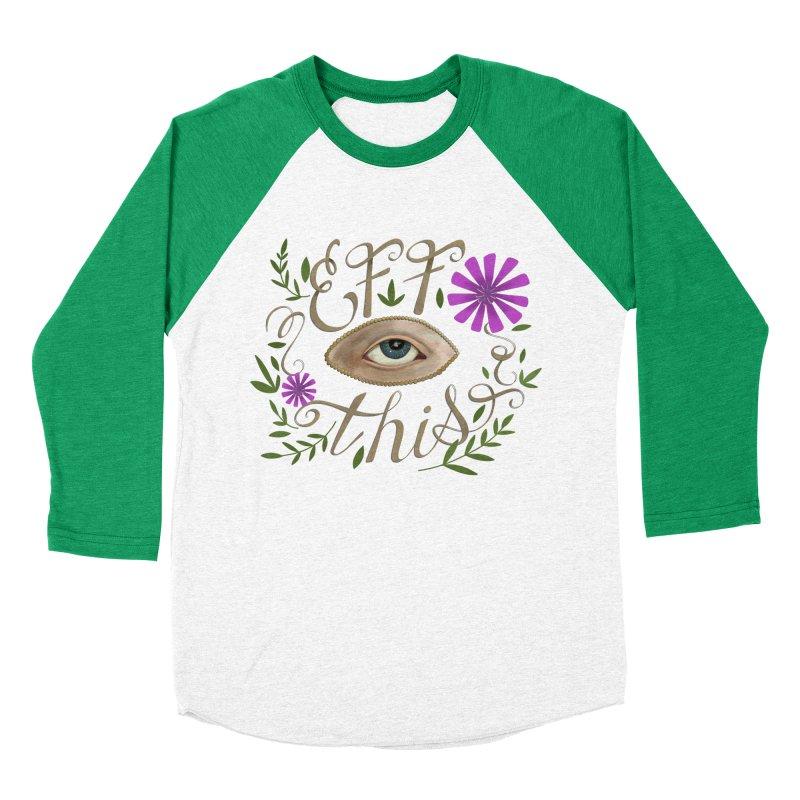 Eff This Women's Baseball Triblend Longsleeve T-Shirt by mwashburnart's Artist Shop