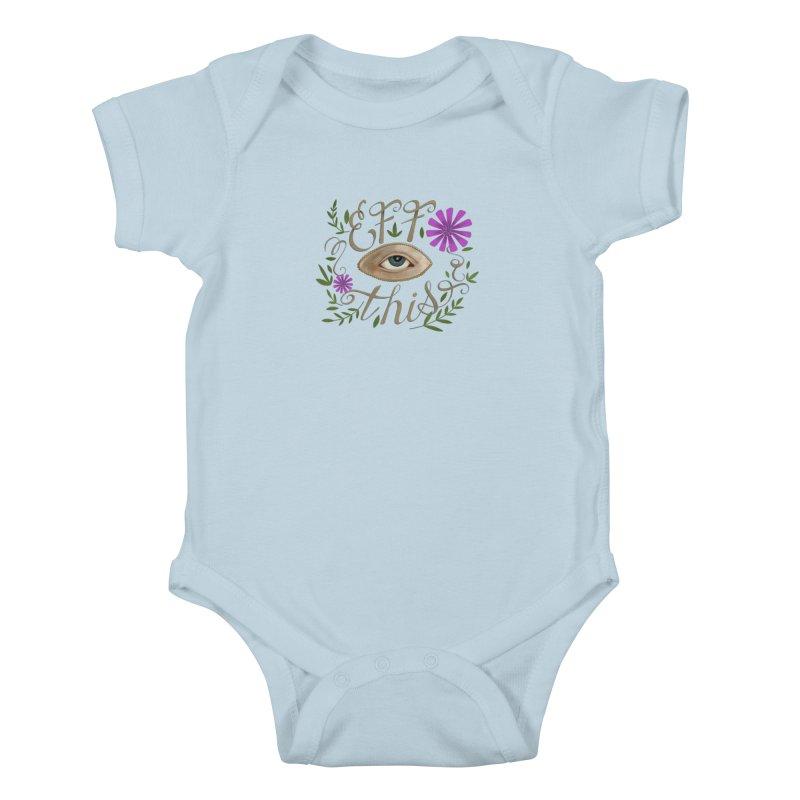 Eff This Kids Baby Bodysuit by mwashburnart's Artist Shop