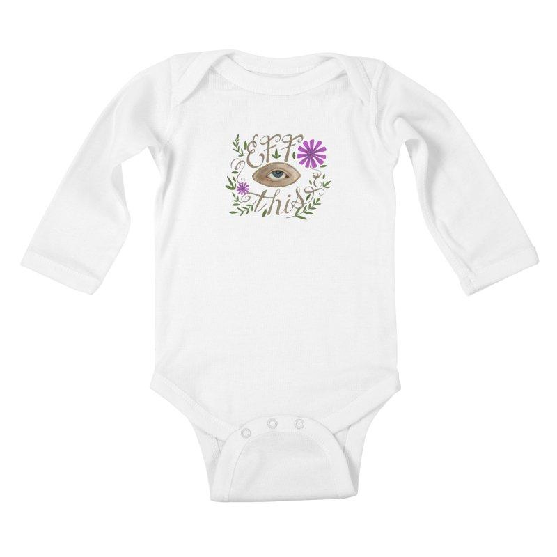 Eff This Kids Baby Longsleeve Bodysuit by mwashburnart's Artist Shop