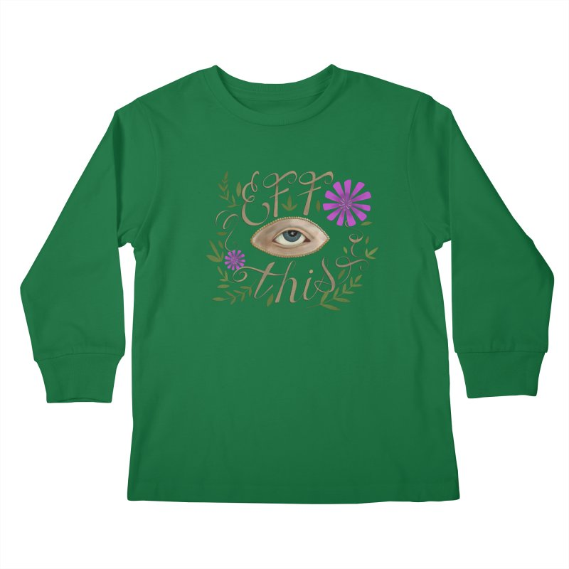 Eff This Kids Longsleeve T-Shirt by mwashburnart's Artist Shop