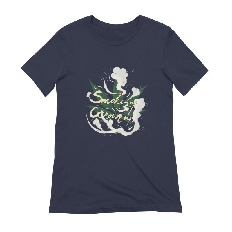 smoke up, grow up. Women's Extra Soft T-Shirt by myagender