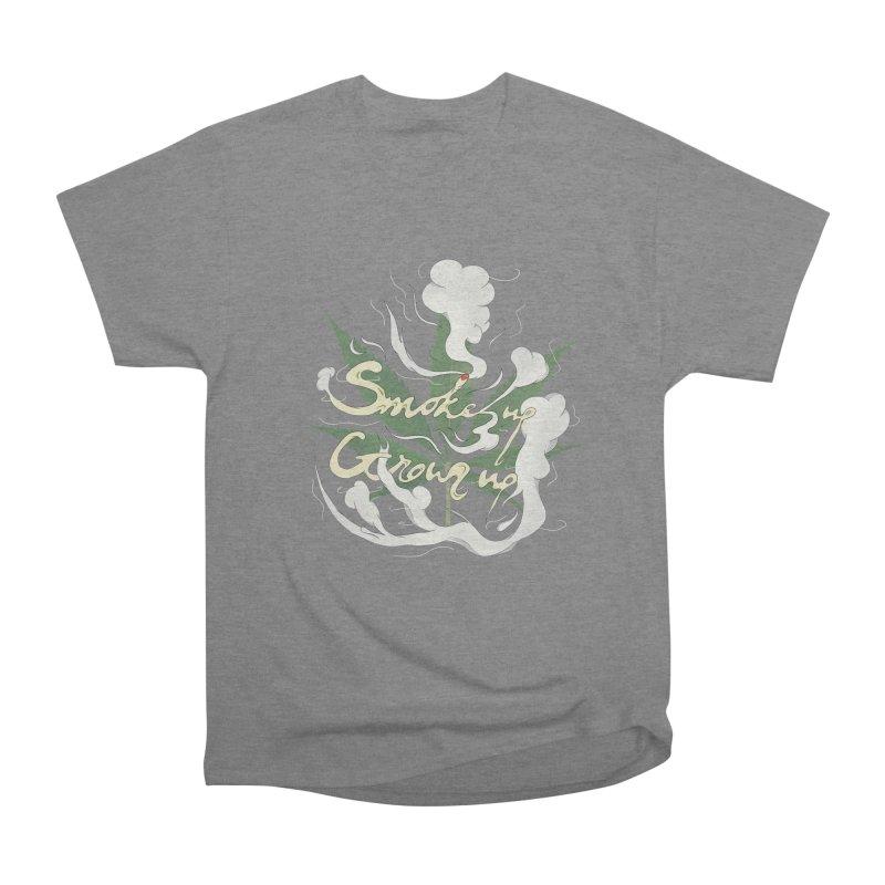 smoke up, grow up. Women's Heavyweight Unisex T-Shirt by myagender
