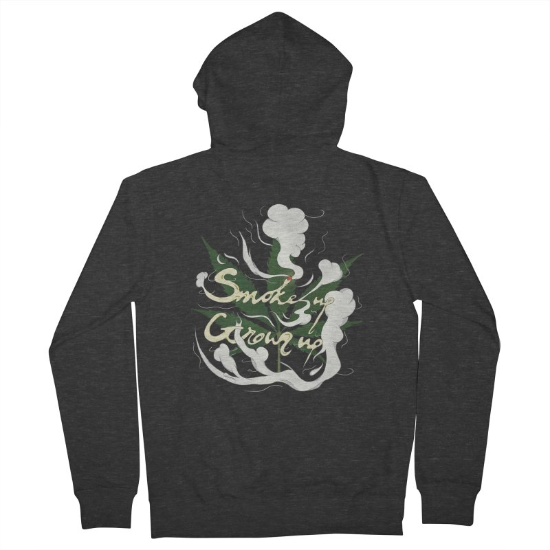 smoke up, grow up. Women's French Terry Zip-Up Hoody by myagender