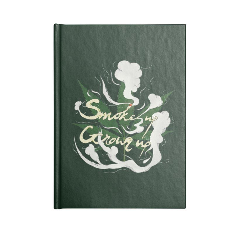 smoke up, grow up. Accessories Lined Journal Notebook by myagender