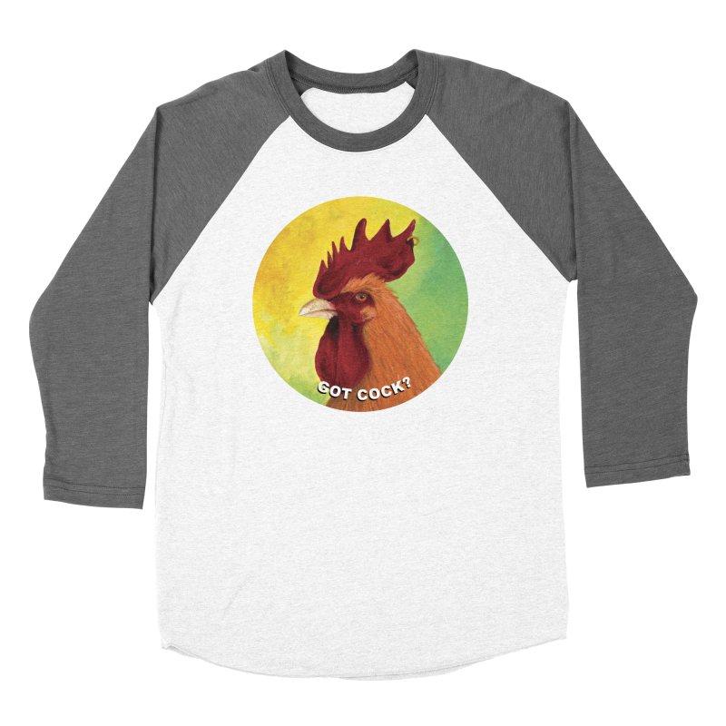 Got Cock? Women's Longsleeve T-Shirt by mybadart's Artist Shop