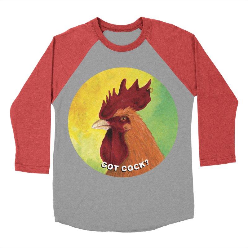 Got Cock? Women's Baseball Triblend Longsleeve T-Shirt by mybadart's Artist Shop
