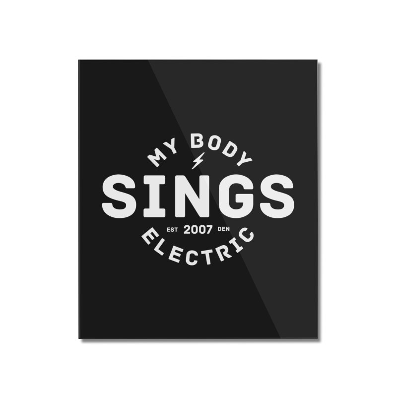 Bomber Logo (White) Home Mounted Acrylic Print by My Body Sings Electric Merch | Shop Men, Women, an