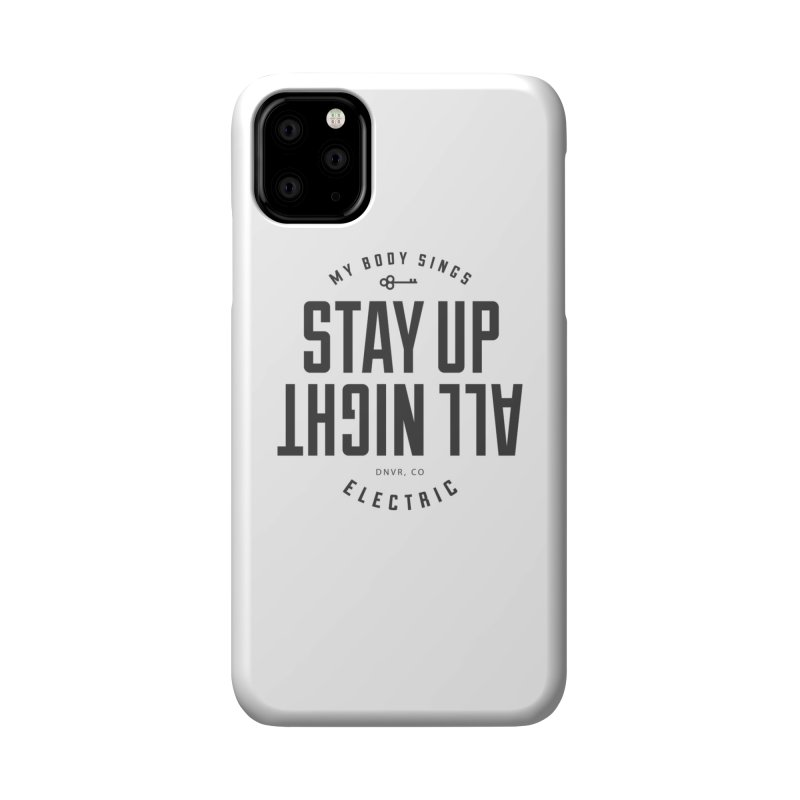 Up All Night (Black) Accessories Phone Case by My Body Sings Electric Merch | Shop Men, Women, an
