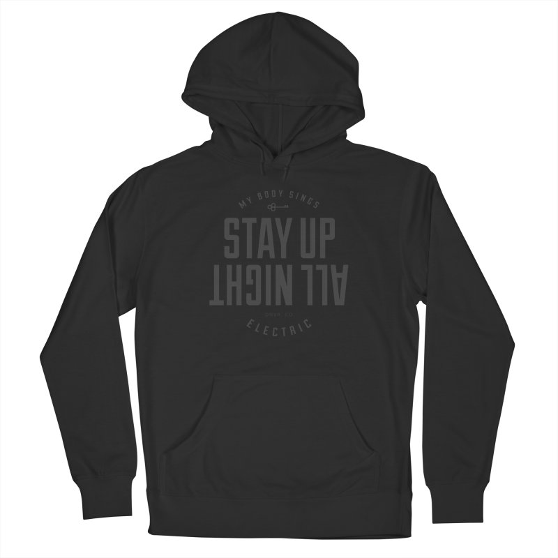 Up All Night (Black) Men's French Terry Pullover Hoody by My Body Sings Electric Merch | Shop Men, Women, an
