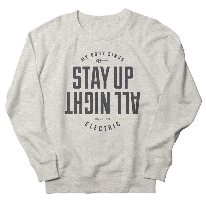 Up All Night (Black) Men's French Terry Sweatshirt by My Body Sings Electric Merch | Shop Men, Women, an