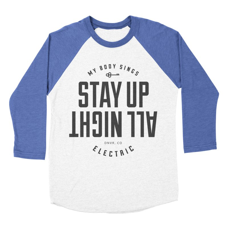 Up All Night (Black) Women's Baseball Triblend Longsleeve T-Shirt by My Body Sings Electric Merch | Shop Men, Women, an