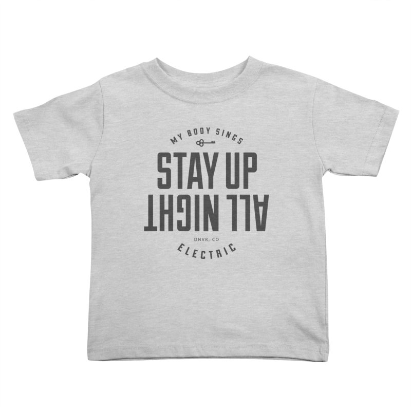 Up All Night (Black) Kids Toddler T-Shirt by My Body Sings Electric Merch | Shop Men, Women, an