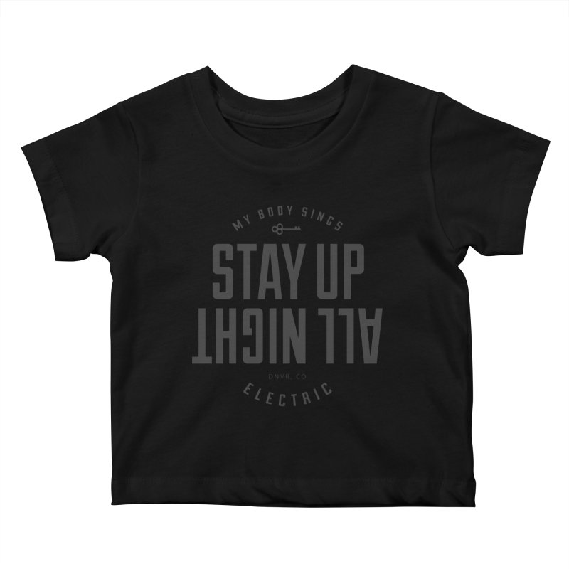 Up All Night (Black) Kids Baby T-Shirt by My Body Sings Electric Merch | Shop Men, Women, an