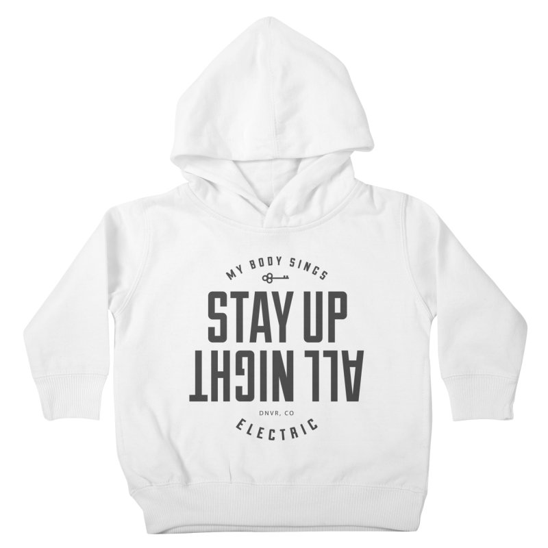Up All Night (Black) Kids Toddler Pullover Hoody by My Body Sings Electric Merch | Shop Men, Women, an