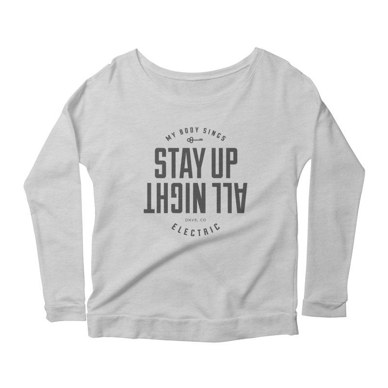 Up All Night (Black) Women's Longsleeve T-Shirt by My Body Sings Electric Merch | Shop Men, Women, an