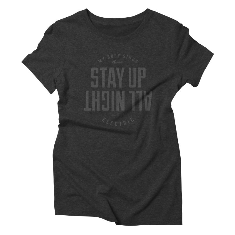 Up All Night (Black) Women's Triblend T-Shirt by My Body Sings Electric Merch | Shop Men, Women, an