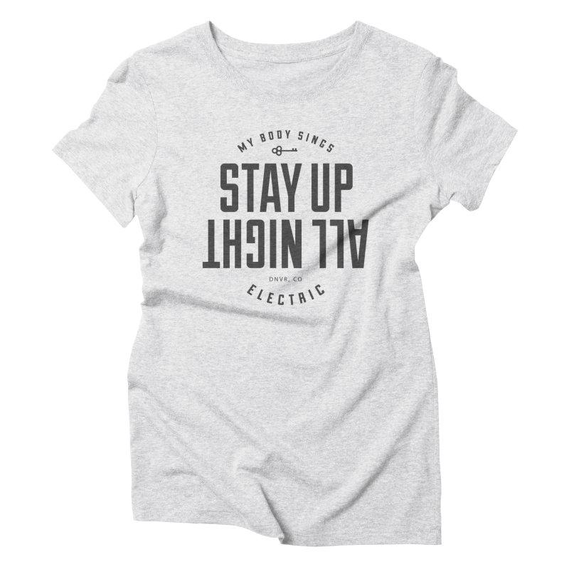 Up All Night (Black) Women's T-Shirt by My Body Sings Electric Merch | Shop Men, Women, an