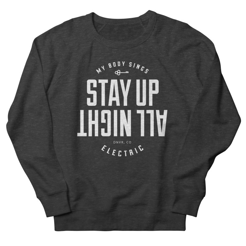 Up All Night (White) Women's French Terry Sweatshirt by My Body Sings Electric Merch | Shop Men, Women, an