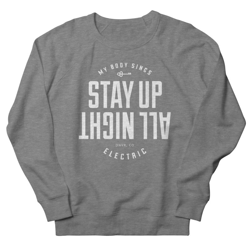 Up All Night (White) Men's French Terry Sweatshirt by My Body Sings Electric Merch | Shop Men, Women, an